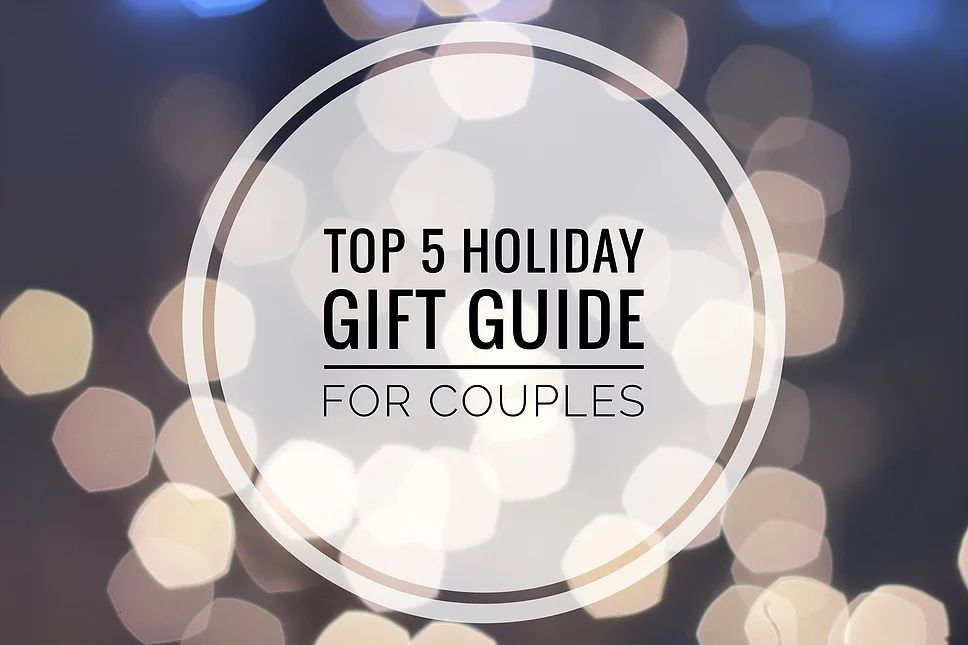 Top Holiday Gift Guide For Couples