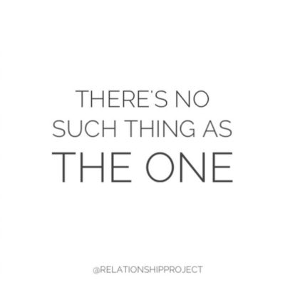 There's No Such Thing as 'The One'
