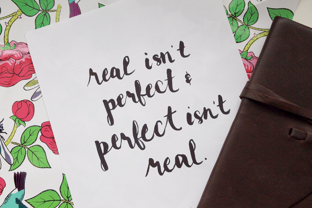 Real is not perfect and perfect is not real