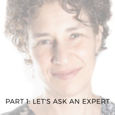Spotlight: Let's Ask an Expert (With Tamara Adilman – Part 1)