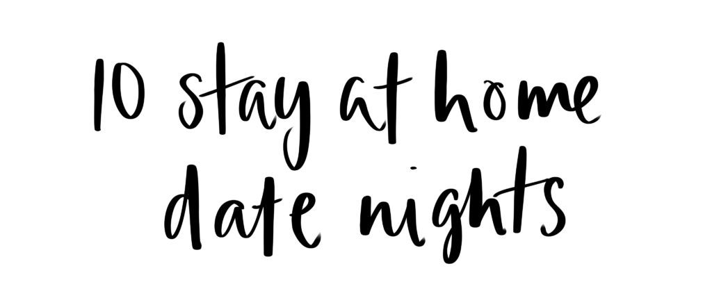 10 Stay at Home Date Nights